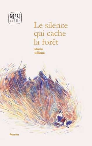 Le silence qui cache la forêt de Marie Sélène