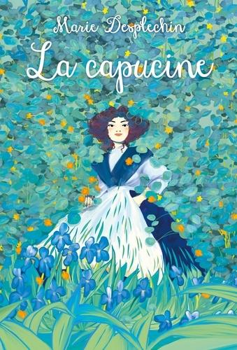 La Capucine - Les filles du siècle de Marie Desplechin