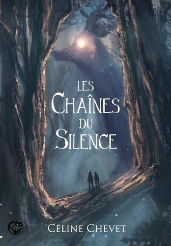 Les chaînes du silence de Céline Chevet