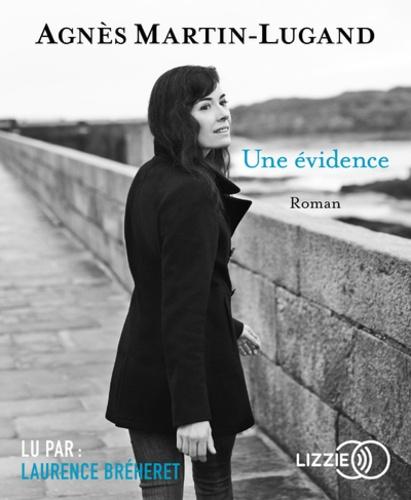 Une évidence - livre audio de Agnès Martin-Lugand