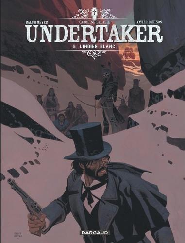 Undertaker Tome 5 de Ralph Meyer