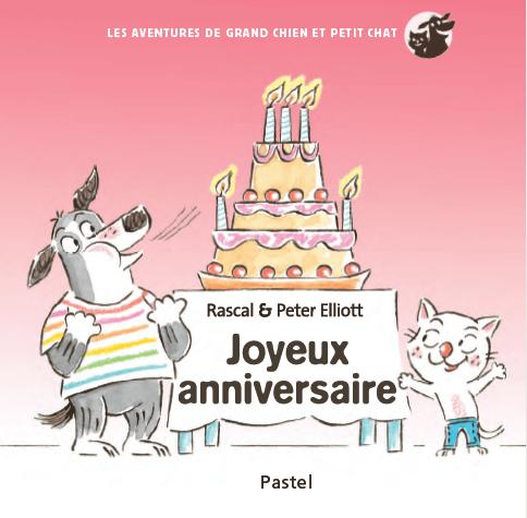Joyeux anniversaire - Les aventures de Grand Chien et Petit Chat  de  Rascal