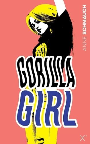 Gorilla Girl de Anne Schmauch