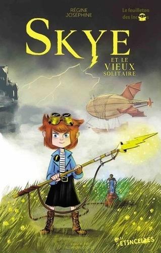 Skye et le vieux solitaire de Régine Joséphine