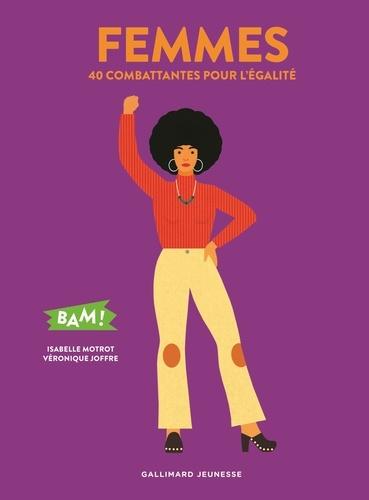 Femmes  - 40 combattantes pour l'égalité de Isabelle Motrot