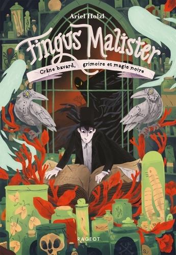 Fingus Malister, Crâne bavard, grimoire et magie noire de Ariel Holzl