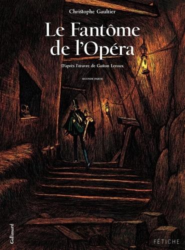 Le fantôme de l'Opéra Tome 2 de Christophe Gaultier