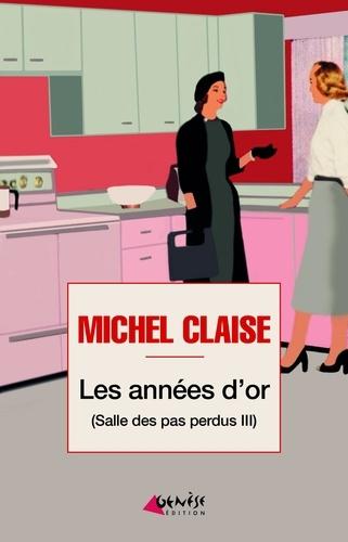 Les années d'or (Salle des pas perdus III) de Michel Claise