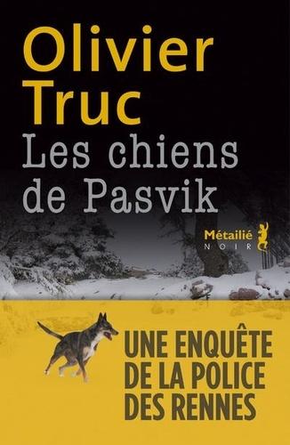 Les chiens de Pasvik de Olivier Truc