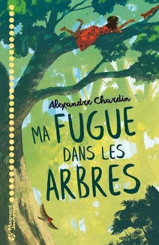Ma fugue dans les arbres de Alexandre Chardin