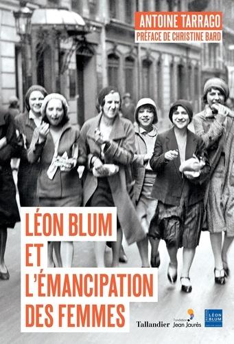 Leon Blum et l'émancipation des femmes de Antoine Tarrago