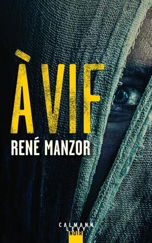 A vif de René Manzor