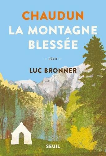 Chaudun, la montagne blessée de Luc Bronner