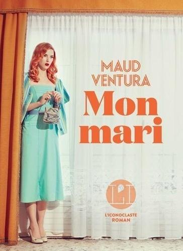 Mon mari de Maud Ventura