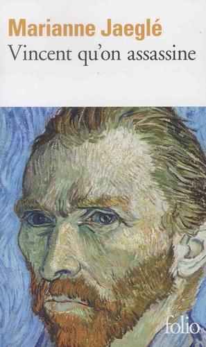 Vincent qu'on assassine de Marianne Jaeglé
