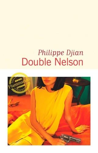 Double Nelson de Philippe Djian