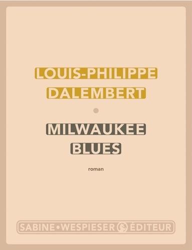 Milwaukee blues de Louis-Philippe Dalembert