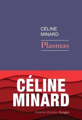 Plasmas de Céline  Minard