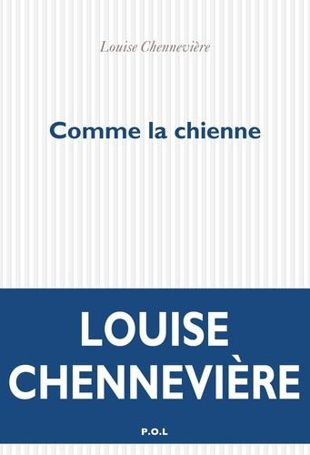 Comme la chienne de Louise Chennevière