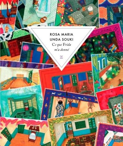 Ce que Frida m'a donné de Souki Rosa Maria Unda