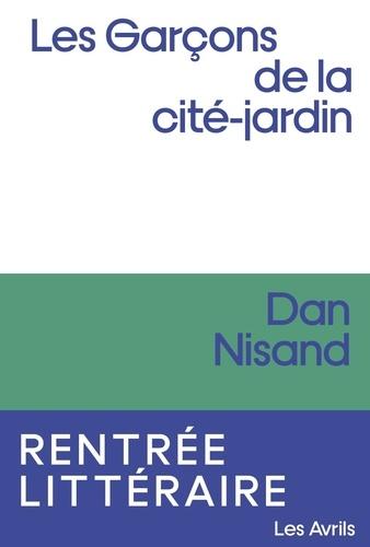 Les garçons de la cité-jardin de Dan Nisand
