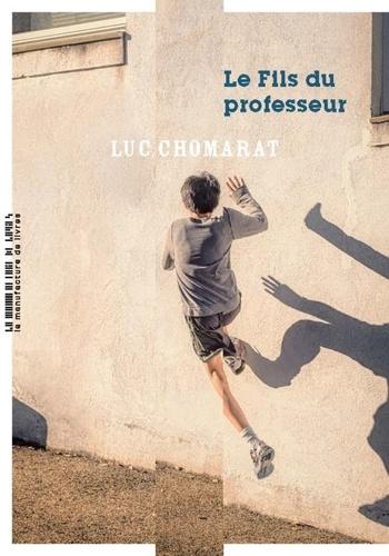 Le Fils du professeur de Luc Chomarat