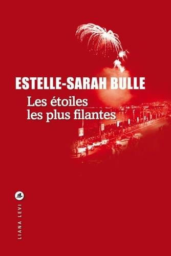 Les étoiles les plus filantes de Estelle-Sarah Bulle