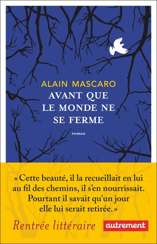 Avant que le monde ne se ferme de Alain Mascaro
