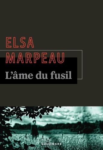L'âme du fusil de Elsa Marpeau