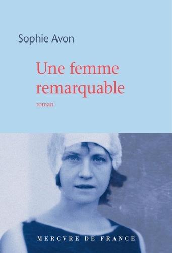 Une femme remarquable de Sophie Avon