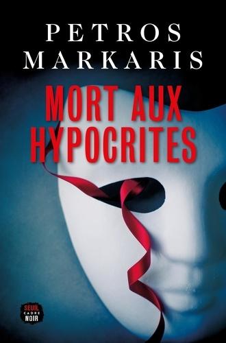 Mort aux hypocrites de Petros Markaris