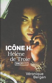 Icône H. : Hélène de Troie de Véronique Bergen