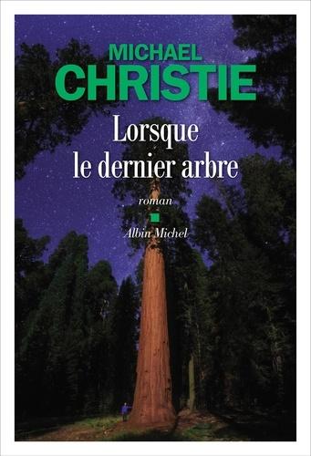 Lorsque le dernier arbre de Michael Christie
