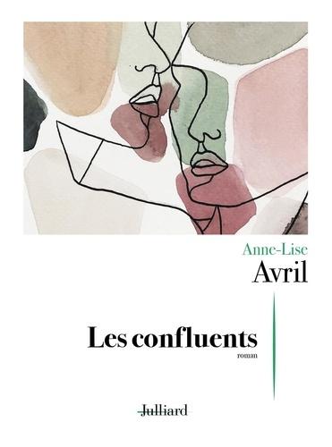 Les confluents de Anne-Lise Avril