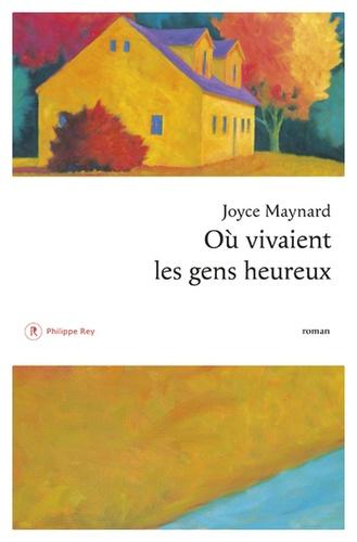 Où vivaient les gens heureux de Joyce Maynard