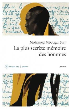 La plus secrète mémoire des hommes de Mohamed  Mbougar Sarr