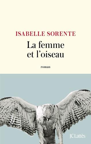 La femme et l'oiseau de Isabelle  Sorente