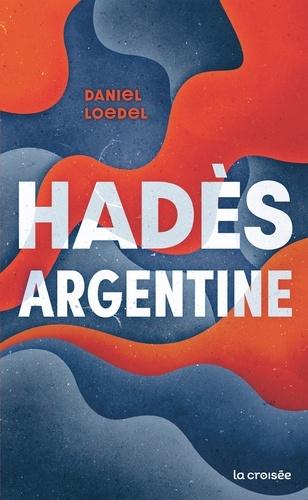 Hadès, Argentine de Daniel Loedel