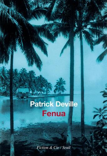 Fenua de Patrick Deville