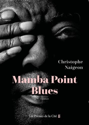 Mamba Point Blues de Christophe Naigeon