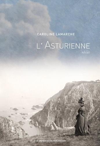 L'asturienne de Caroline Lamarche