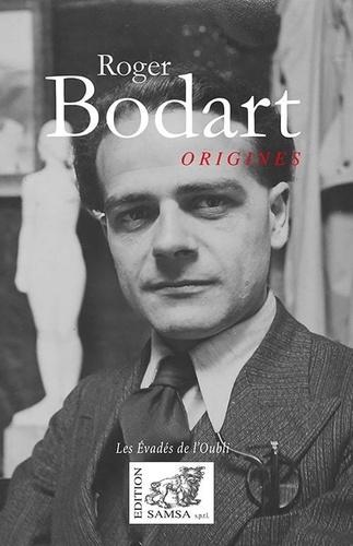 Origines  - poésies complètes de Roger Bodart