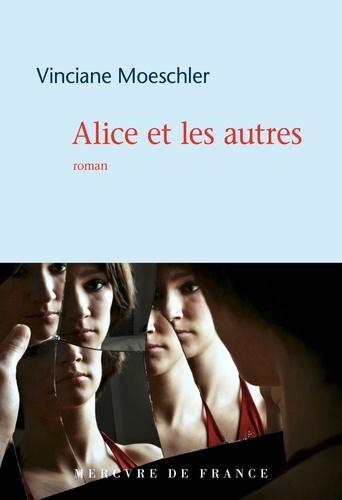 Alice et les autres de Vinciane Moeschler