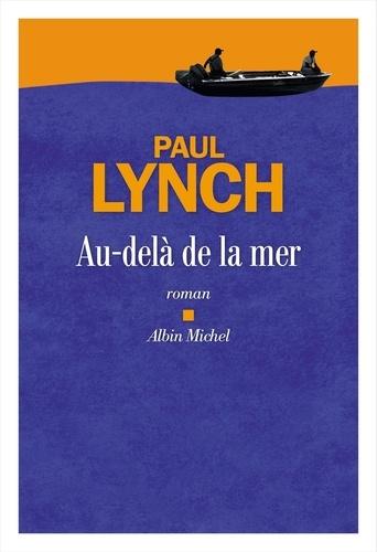 Au-delà de la mer de Paul Lynch