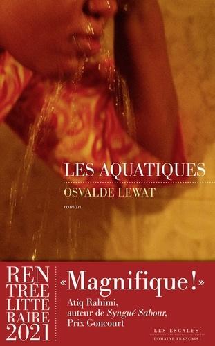 Les aquatiques de Osvalde Lewat