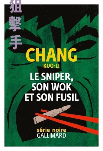 Le sniper, son wok et son fusil de Chang  Kuo-Li