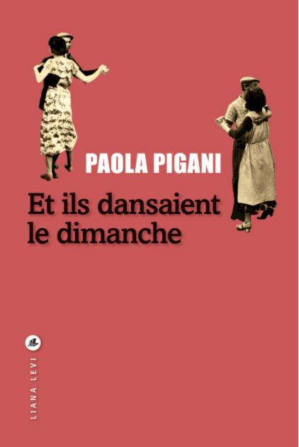 Et ils dansaient le dimanche de Paola Pigani