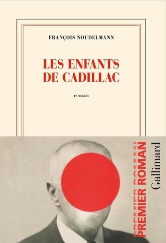 Les enfants de Cadillac de François Noudelmann