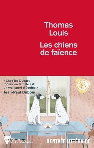 Les chiens de faïence de Thomas Louis