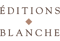 Blanche Editions